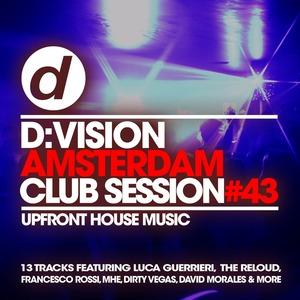 DIRTY VEGAS/VARIOUS - D:vision Amsterdam Club Session 43