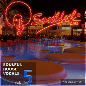 SOULFUL CAFE - Soulful House Vocals Vol  5