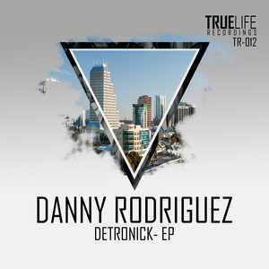 DANNY RODRIGUEZ - Detronick