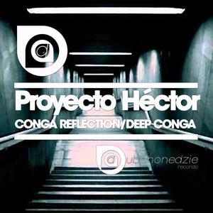 PROYECTO HECTOR - Conga Reflection/Deep Conga