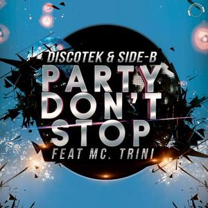 DISCOTEK & SIDE B feat MC TRINI - Party Don It Stop