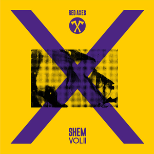 RED AXES - Shem Vol  2