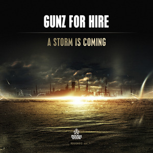 GUNZ FOR HIRE - A Storm Is Coming