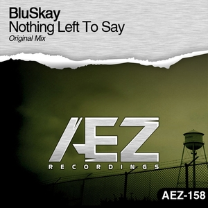 BLUSKAY - Nothing Left To Say (Original Mix)