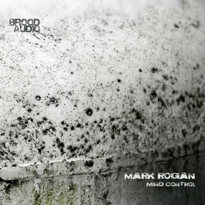 MARK ROGAN - Mind Control EP