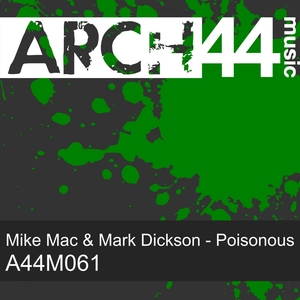 MIKE MAC & MARK DICKSON - Poisonous EP