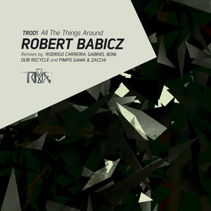 ROBERT BABICZ - All The Things Around