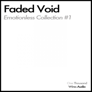 FADED VOID - Emotionless Collection 1