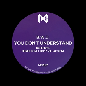BWD - You Don't Understand
