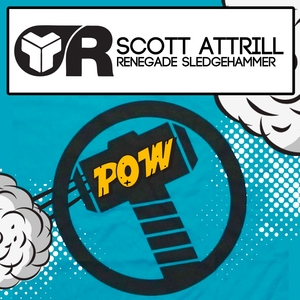 SCOTT ATTRILL - Renegade Sledgehammer