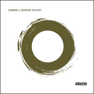 SAMUEL L SESSION - The Dirt EP