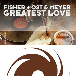 FISHER/OST & MEYER - Greatest Love