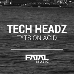 TECH HEADZ - Tits On Acid