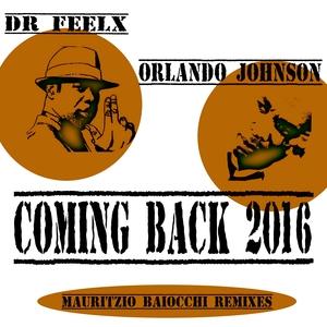 DR FEELX feat ORLANDO JOHNSON - Coming Back 2016 (Mauritzio Baiocchi Remixes)