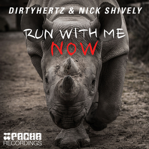 DIRTYHERTZ & NICK SHIVELY feat LACY LOVE - Run With Me Now