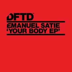 EMANUEL SATIE - Your Body EP