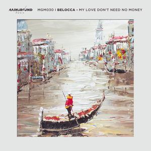 BELOCCA - My Love Don't Need No Money