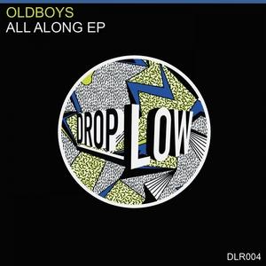 OLDBOYS - All Along