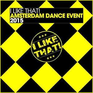 VARIOUS - I Like That! Amsterdam Dance Event 2015