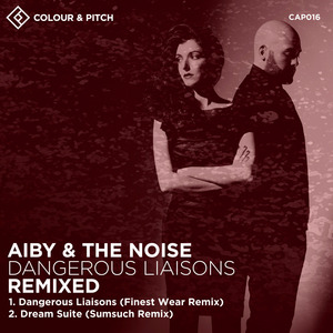 AIBY & THE NOISE - Dangerous Liaisons Remixed