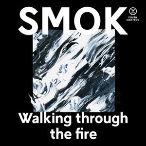 SMOK - Walking Through The Fire
