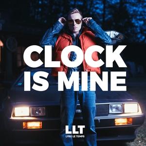 LYRE LE TEMPS - Clock Is Mine