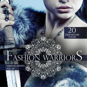 VARIOUS - Fashion Warriors Vol 3 (20 Deep House Tunes)