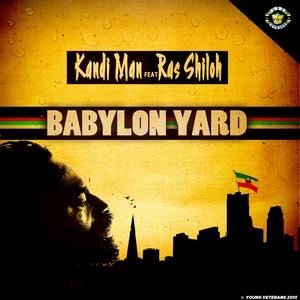KANDI MAN - Babylon Yard (feat Ras Shiloh) Single