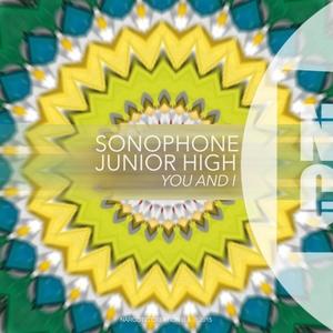 JUNIOR HIGH SONOPHONE - You & I