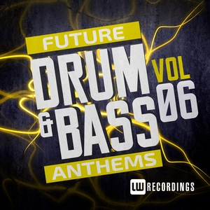 VARIOUS - Future Drum & Bass Anthems Vol 6