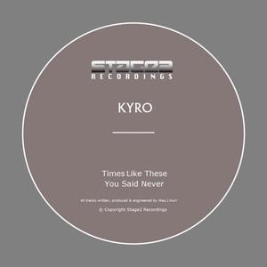 KYRO - Times Like These