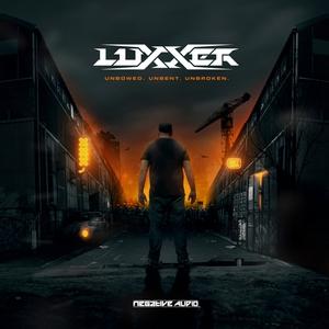 LUXXER - Unbowed Unbent Unbroken