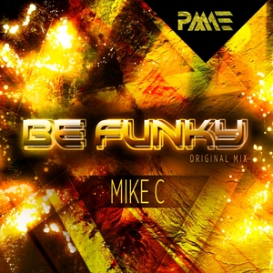 MIKE C - Be Funky