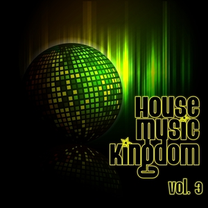 VARIOUS - House Music Kingdom Vol 3