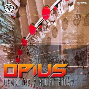 OPIUS - Headlock / Ghost Story
