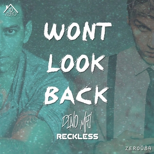 RECKLESS/DINO MFU - Won't Look Back