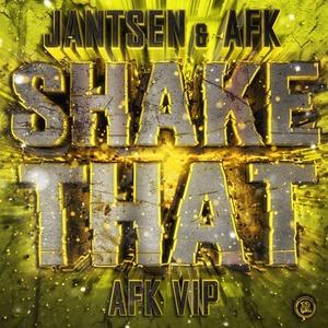 JANTSEN & AFK - Shake That (Afk Vip)