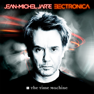 JEAN MICHEL JARRE - Electronica 1 The Time Machine