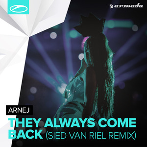 ARNEJ - They Always Come Back (Sied Van Riel remix)