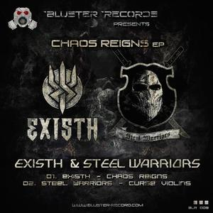 EXISTH & STEEL WARRIORS - Chaos Reigns EP