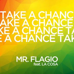 MR FLAGIO feat LA COSA - Take A Chance