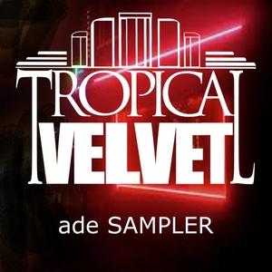 VARIOUS - Tropical Velvet ADE Sampler