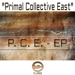 PCE PRIMAL COLLECTIVE EAST - P.C.E Primal Collective East EP