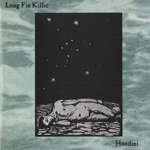 LONG FIN KILLIE - Houdini