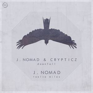 JNOMAD feat CRYPTICZ - Downfall/Twelve Miles