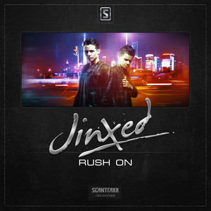 JINXED - Rush On