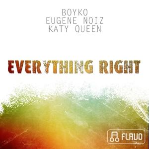 BOYKO, EUGENE NOIZ & KATY QUEEN - Everything Right