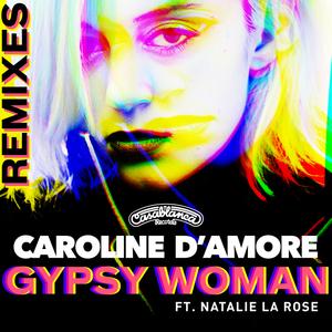 CAROLINE D'AMORE feat NATALIE LA ROSE - Gypsy Woman Remixes