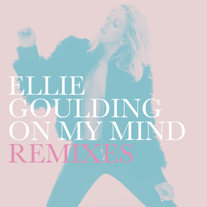 ELLIE GOULDING - On My Mind (Remixes)