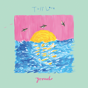 TUFF LOVE - Groucho